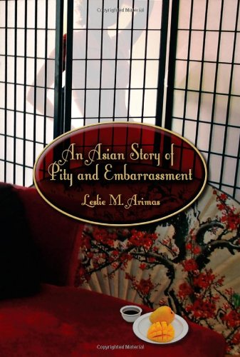 9781612040110: An Asian Story of Pity and Embarrassment