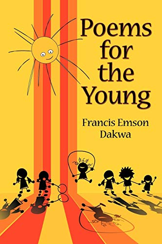 Poems for the Young: Francis Emson Dakwa