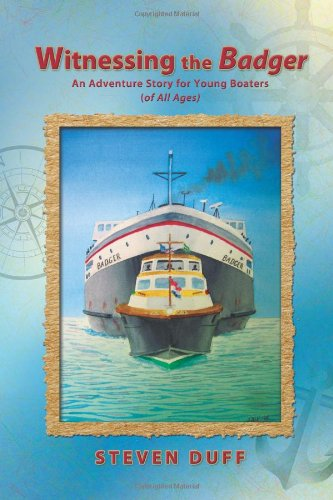 Witnessing the Badger: An Adventure Story for Young Boaters (of All Ages): Steven Duff