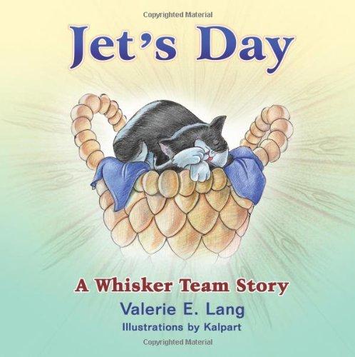 Jet's Day: A Whisker Team Story: Valerie E. Lang