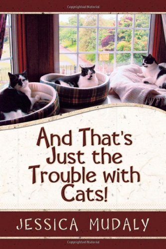 And That's Just the Trouble with Cats!: Jessica Mudaly