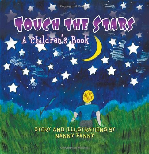 9781612042756: Touch the Stars: A Children's Book