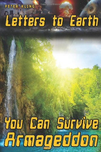 9781612044316: Letters to Earth: You Can Survive Armageddon!