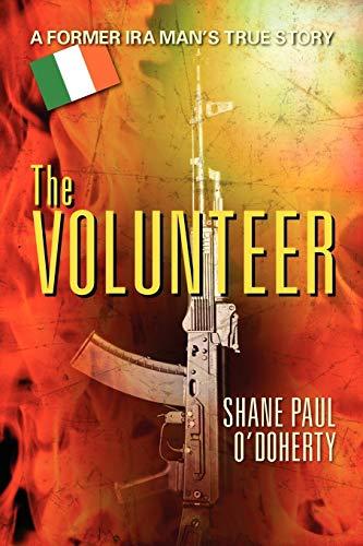 9781612045283: The Volunteer: A Former IRA Man's True Story