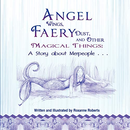 9781612045887: Angel Wings, Faery Dust and Other Magical Things: A Story about Merpeople