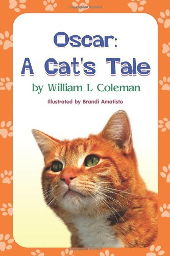 Oscar: A Cat's Tale (1612047505) by William L. Coleman