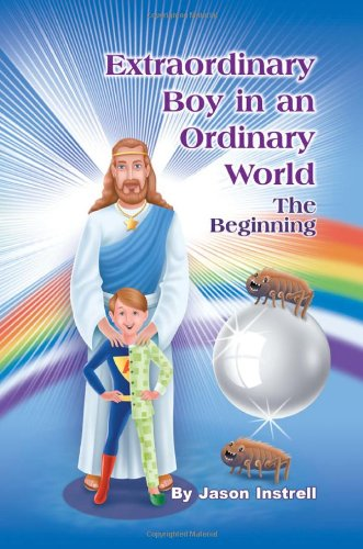 9781612048529: Extraordinary Boy in an Ordinary World: The Beginning