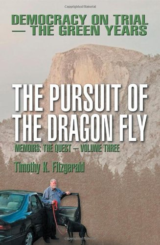 The Pursuit of the Dragon Fly: Democracy on Trial -- The Green Years: Memoirs: The Quest -- Volume ...