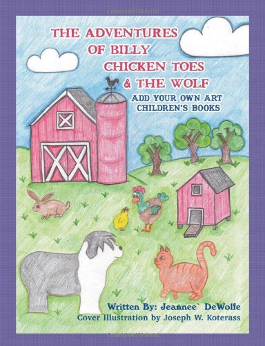 9781612049212: The Adventures of Billy Chicken Toes & the Wolf: Add Your Own Art Children's Books