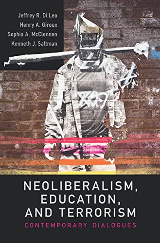 9781612050409: Neoliberalism, Education, and Terrorism: Contemporary Dialogues
