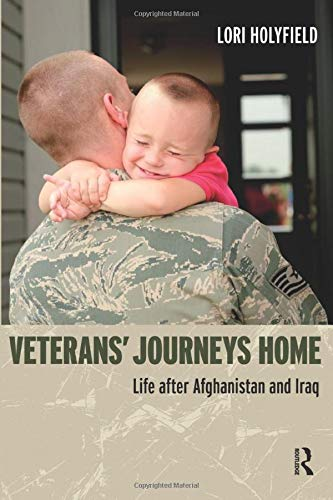 Veterans' Journeys Home: Life After Afghanistan and Iraq: Holyfield, Lori