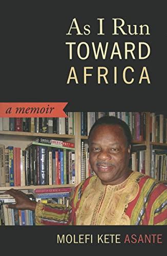 9781612050751: As I Run Toward Africa: A Memoir