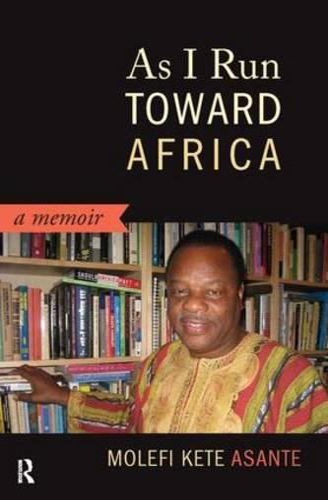 9781612050768: As I Run Toward Africa: A Memoir