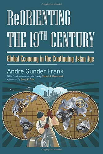 9781612051253: Reorienting the 19th Century: Global Economy in the Continuing Asian Age (Studies in Comparative Social Science)