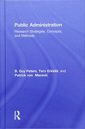 Public Administration: Research Strategies, Concepts, and Methods: Peters, B Guy; Erkkil�, Tero; ...
