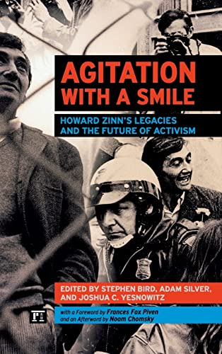 9781612051819: Agitation with a Smile: Howard Zinn's Legacies and the Future of Activism