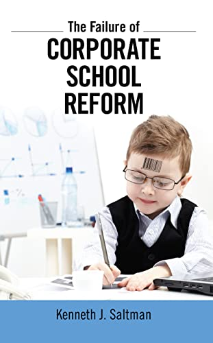 9781612052090: Failure of Corporate School Reform (Critical Interventions: Politics, Culture, and the Promise of Democracy)