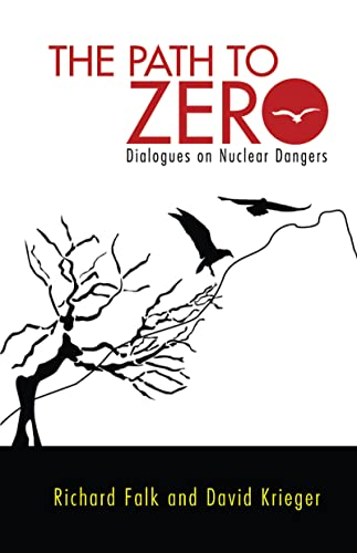 9781612052137: Path to Zero: Dialogues on Nuclear Dangers