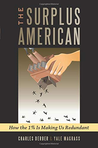 Surplus American: How the 1% is Making Us Redundant (1612052509) by Charles Derber; Yale R. Magrass