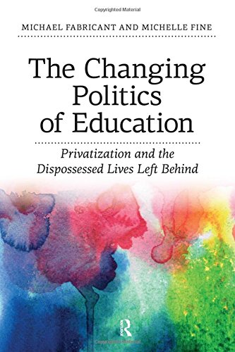 9781612052700: Changing Politics of Education: Privatization and the Dispossessed Lives Left Behind