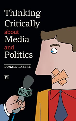 9781612052731: Thinking Critically About Media and Politics