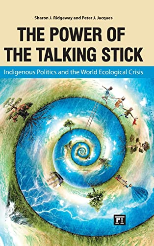 9781612052908: Power of the Talking Stick: Indigenous Politics and the World Ecological Crisis