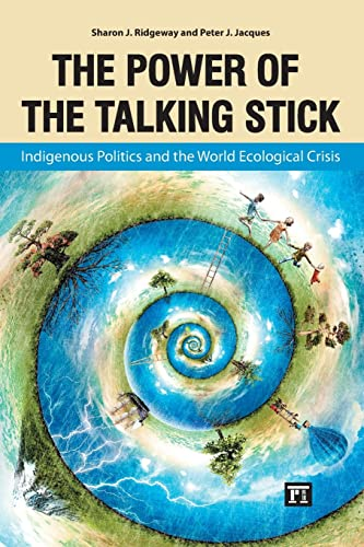 9781612052915: Power of the Talking Stick: Indigenous Politics and the World Ecological Crisis