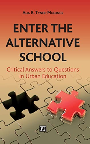 9781612052984: Enter the Alternative School: Critical Answers to Questions in Urban Education