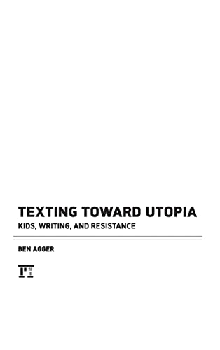9781612053073: Texting Toward Utopia: Kids, Writing, and Resistance