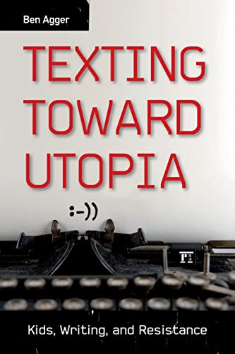 9781612053080: Texting Toward Utopia: Kids, Writing, and Resistance