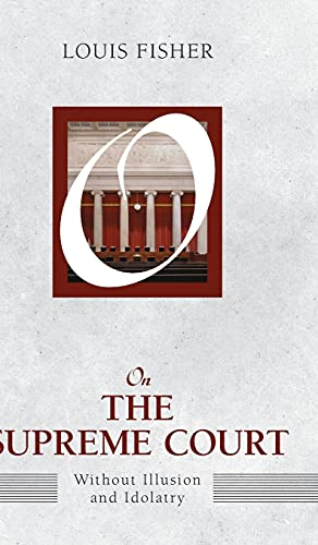 9781612053103: On the Supreme Court: Without Illusion or Idolatry (On Politics)