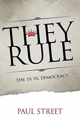 They Rule: The 1% vs. Democracy: Street, Paul
