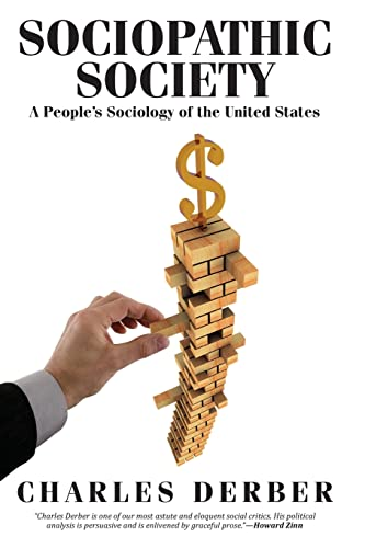 Sociopathic Society: A People's Sociology of the United States (1612054382) by Charles Derber