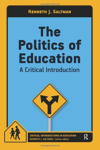 9781612054438: The Politics of Education: A Critical Introduction (Critical Introductions in Education)