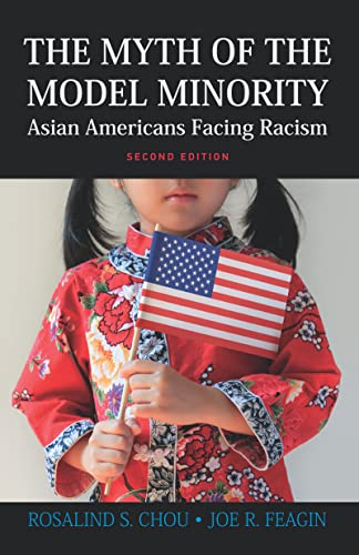 9781612054780: Myth of the Model Minority: Asian Americans Facing Racism, Second Edition