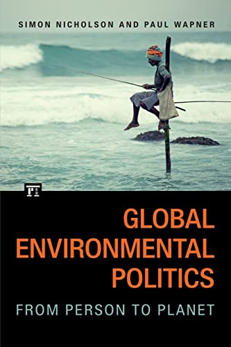 9781612056494: Global Environmental Politics: From Person to Planet