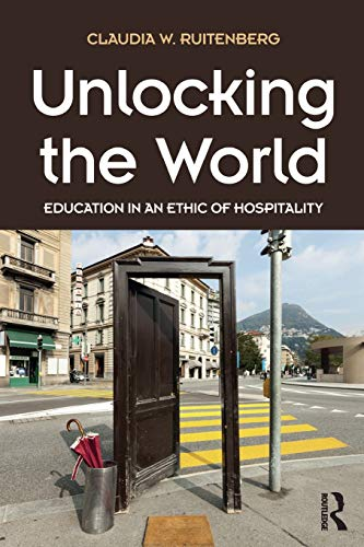 9781612057811: Unlocking the World: Education in an Ethic of Hospitality