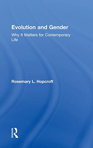 Gender and Evolution: Why It Matters for Contemporary Life: Hopcroft, Rosemary L.