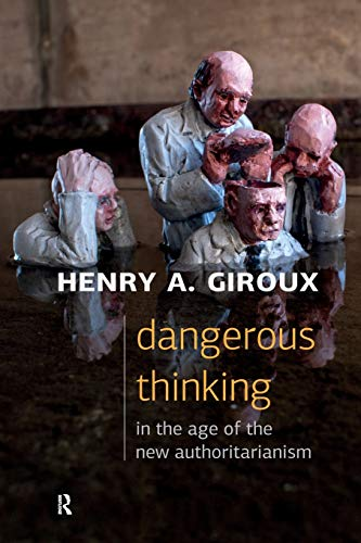 9781612058641: Dangerous Thinking in the Age of the New Authoritarianism (Critical Interventions: Politics, Culture, and the Promise of Democracy)