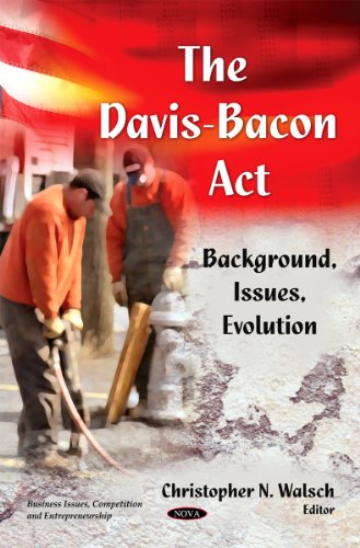 9781612091129: The Davis-Bacon Act: Background, Issues, Evolution (Business Issues, Competition and Entrepreneurship)