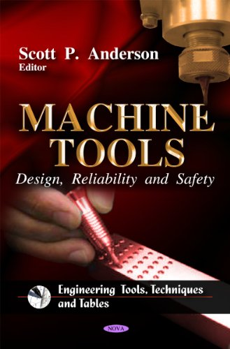Machine Tools: Design, Reliability and Safety: Anderson, Scott P. (Editor)