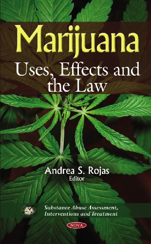 Marijuana: Uses, Effects and the Law (Substance: Andrea S. Rojas