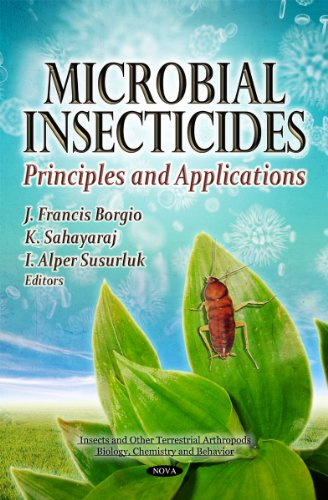 9781612092232: Microbial Insecticides: Principles & Applications (Insects and Other Terrestrial Arthropods: Biology, Chemistry and Behavior)