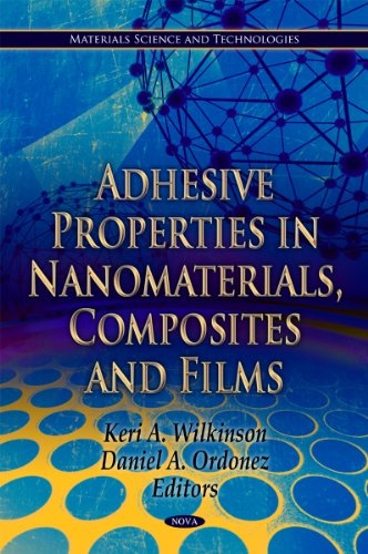 9781612092683: Adhesive Properties in Nanomaterials, Composites and Films (Materials Science and Technologies)