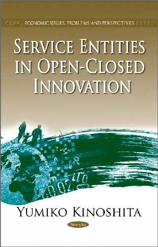 Service Entities in Open-Closed Innovation (Economic Issues, Problems and Perspectives): Yumiko ...