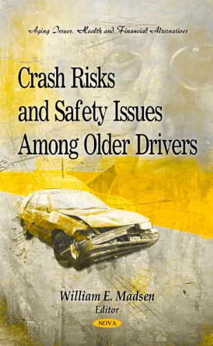 9781612093482: Crash Risks and Safety Issues Among Older Drivers (Aging Issues, Health and Financial Alternative - Transportaqtion Issues, Policies and R&D)