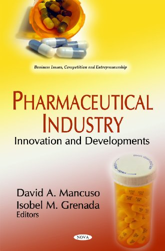 9781612093949: Pharmaceutical Industry: Innovation and Developments (Business Issues, Competition and Entrepreneurship)