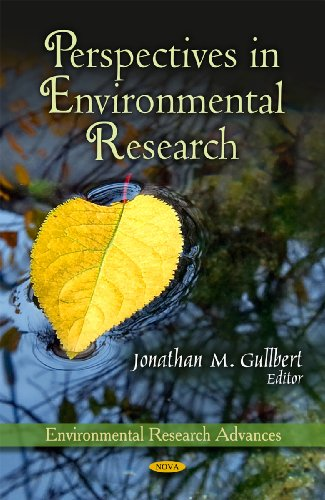 Perspectives in Environmental Research (Environmental Science, Engineering: Editor-Jonathan M. Gulbert