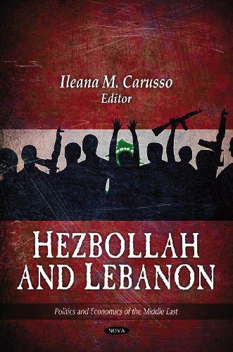 Hezbollah and Lebanon (Politics and Economics of the Middle East)