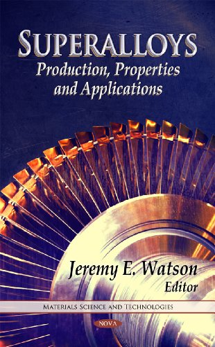 9781612095363: Superalloys: Production, Properties, and Applications (Materials Science and Technologies)